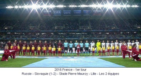 CE_00886_2016_1er_tour_Russie_Slovaquie_Stade_Pierre_Mauroy_Lille_Les_2_equipes_1_fr.jpg