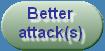 Better attack(s)